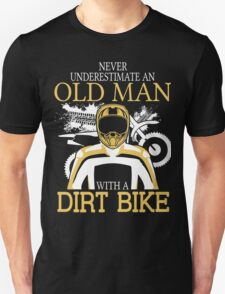 Never Underestimate An Old Man With A Dirt Bike T-Shirt