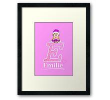 'E' is for Emilie! Framed Print