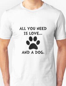 Need Love Dog Unisex T-Shirt