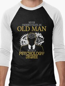 Never Underestimate An Old Man With A Psychology Degree Men's Baseball ¾ T-Shirt