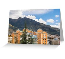 Buildings and Mountains Urban Scene in Quito Ecuador Greeting Card