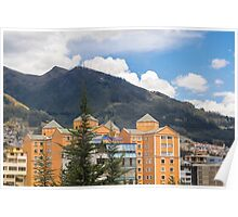 Buildings and Mountains Urban Scene in Quito Ecuador Poster