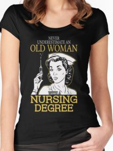 Never Underestimate An Old Woman With A Nursing Degree Women's Fitted Scoop T-Shirt