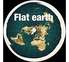 The earth is flat,reality, Photographic Print
