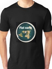 The earth is flat,reality, Unisex T-Shirt