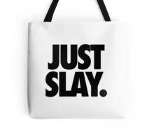 JUST SLAY. Tote Bag