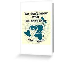 Flat earth, reality check, Greeting Card