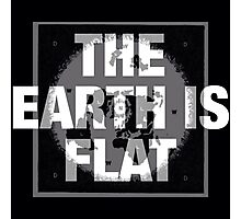 The earth is flat reality check Photographic Print