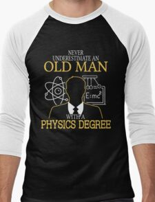 Never Underestimate An Old Man With A Physics Degree Men's Baseball ¾ T-Shirt