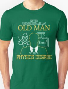 Never Underestimate An Old Man With A Physics Degree T-Shirt