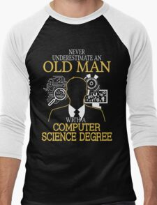 Never Underestimate An Old Man With A Computer Science Degree Men's Baseball ¾ T-Shirt