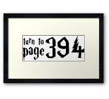 TURN TO PAGE 394- Harry Potter Quote Framed Print
