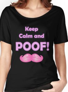 Keep Calm and POOF! Women's Relaxed Fit T-Shirt