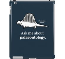 Ask Me About Palaeontology iPad Case/Skin