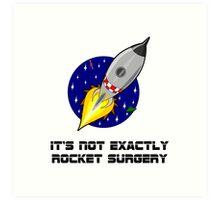 Rocket Surgery Art Print