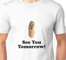See You Tomorrow Peanut Unisex T-Shirt