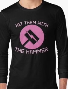 Hit Them With the Hammer Long Sleeve T-Shirt