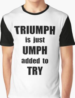 Try Triumph Graphic T-Shirt