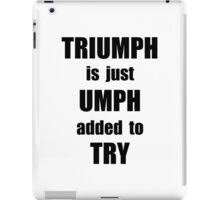 Try Triumph iPad Case/Skin
