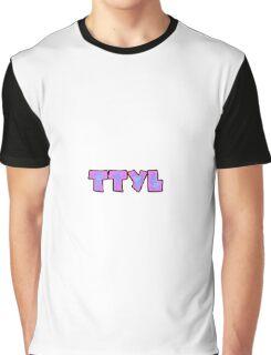 TTYL tie dye Graphic T-Shirt