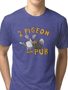 2 Pigeon Pub Tri-blend T-Shirt