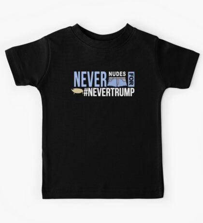 Never Nudes for #NeverTrump | Funny Political Slogan | Anti Donald Trump Kids Tee