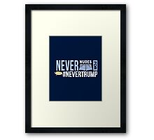 Never Nudes for #NeverTrump | Funny Political Slogan | Anti Donald Trump Framed Print