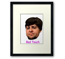 BaD ToucH Framed Print