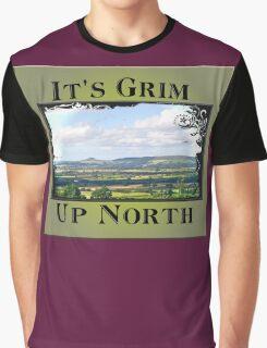 It's Grim Up North Graphic T-Shirt
