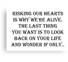 Risking our hearts  Canvas Print