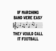 Marching Band Easy Unisex T-Shirt