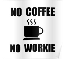 No Coffee No Workie Poster