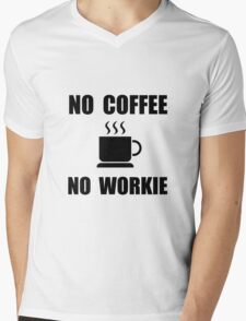 No Coffee No Workie Mens V-Neck T-Shirt