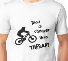 Ride is cheaper than therapy Unisex T-Shirt
