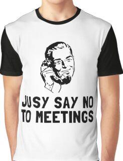 No Meetings Graphic T-Shirt