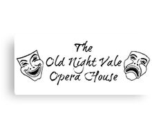 """Welcome To Night Vale """"The Old Night Vale Opera House"""" Black Writing, White Background Canvas Print"""