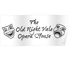 """Welcome To Night Vale """"The Old Night Vale Opera House"""" Black Writing, White Background Poster"""