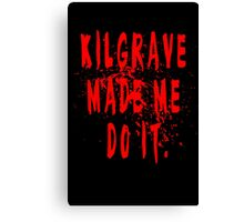 Kilgrave made me do it Canvas Print
