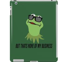But Thats None of my Buisness iPad Case/Skin