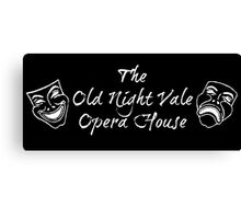 """Welcome To Night Vale """"The Old Night Vale Opera House"""" White Writing, Black Background Canvas Print"""