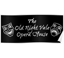 """Welcome To Night Vale """"The Old Night Vale Opera House"""" White Writing, Black Background Poster"""