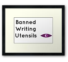 """Welcome To Night Vale """"Banned Writing Utensils""""  Framed Print"""
