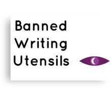"""Welcome To Night Vale """"Banned Writing Utensils""""  Canvas Print"""