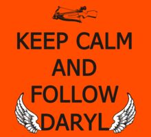 Keep Calm and Follow Daryl Kids Tee