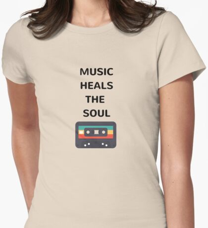 MUSIC HEALS THE SOUL Womens Fitted T-Shirt