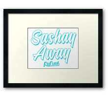 Sashay Away - RuPaul's Drag Race Framed Print