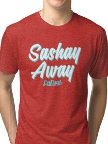 Sashay Away - RuPaul's Drag Race Tri-blend T-Shirt
