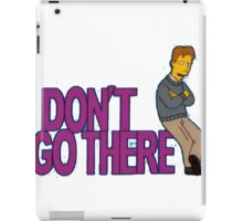 Simpsons - Dont Go There iPad Case/Skin