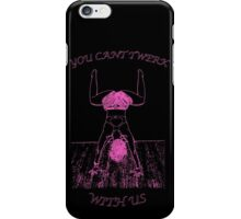 Cant twerk with us iPhone Case/Skin