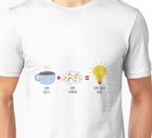 Some Coffee + Some Thinking = Some Great Ideas Unisex T-Shirt